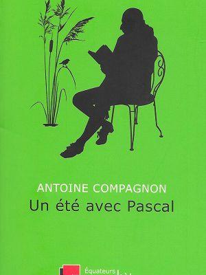 Un été avec Pascal, d'Antoine Compagnon