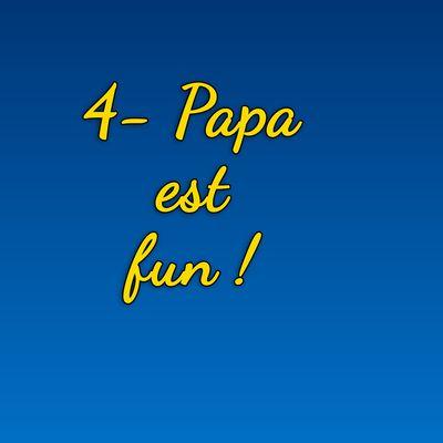 Papa est fun !