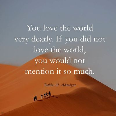You love the world very dearly