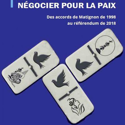Nouvelle-Calédonie. Négocier pour la paix - Des Accords de Matignon au référendum de 2018 de Stéphane Bliek et Vincent Eurieult