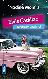 """Elvis Cadillac - King from Charleroi"" de Nadine Monfils"