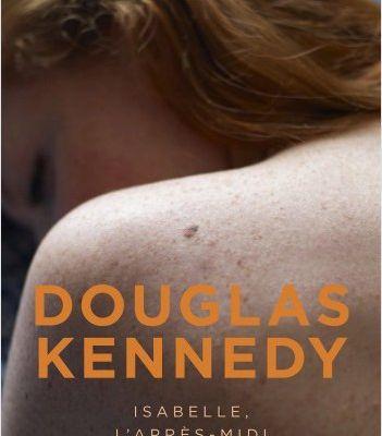 Isabelle, l'après-midi              Douglas Kennedy               Belfond