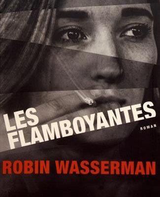 Les Flamboyantes - Robin Wasserman