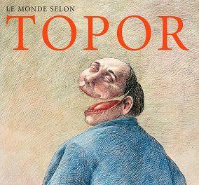 • Le monde selon Roland Topor