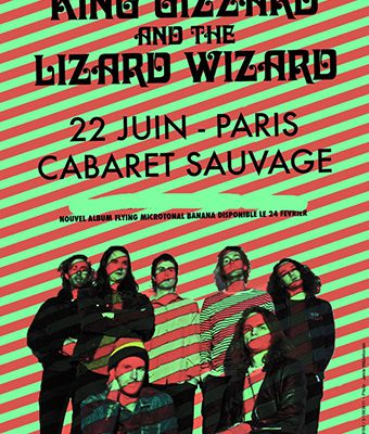 Agenda : King Gizzard & the Lizard Wizard + The Mystery Lights au Cabaret Sauvage, le 22 juin 2017