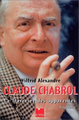 Claude Chabrol. La traversée des apparences