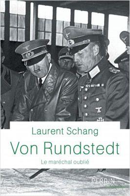 Von Rundstedt - Le maréchal oublié