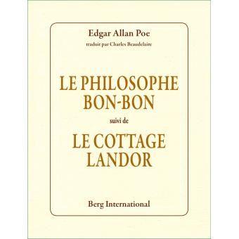 Un Livre Que J'ai Lu (17) : Le Philosophe Bon-Bon, Le Cottage Landor (Edgar Allan Poe)