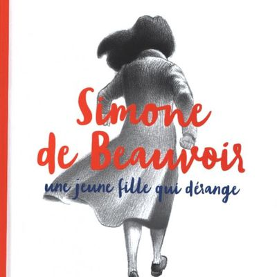 Simone de Beauvoir, une jeune fille qui dérange de Sophie Carquain et Olivier Grojnowski chez Marabulles.
