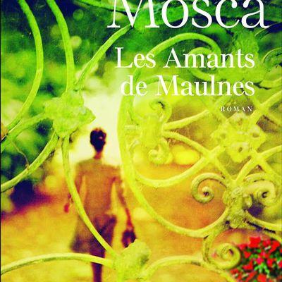 Lyliane Mosca - Les Amants de Maulnes - Presses de la Cité