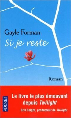 Si je reste de Gayle Forman