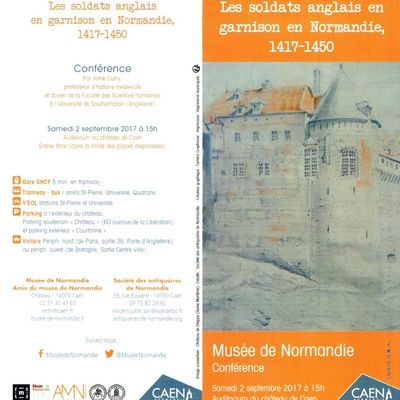 """LES SOLDATS ANGLAIS EN GARNISON EN NORMANDIE, 1417-1450"", CONFERENCE D'ANNE CURRY, CAEN, 2 SEPTEMBRE 2017,"