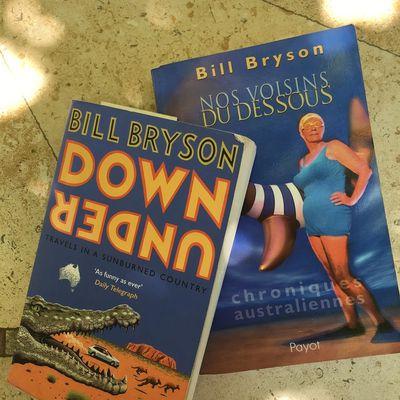 Nos voisins du dessous (Down Under) Chroniques australiennes ; Bill Bryson