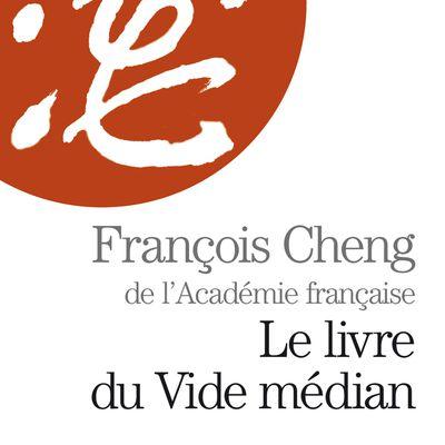 Le livre du Vide médian (2004) de François CHENG (extrait 1)