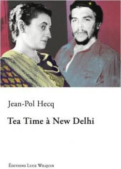 Jean-Pol HECQ, Tea time à New Delhi, Luce Wilquin, 2017.