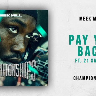 Meek Mill - Pay You Back feat. 21 Savage; Lyrics, Paroles, Traducrtion, Vidéo Officielle | Worldzik