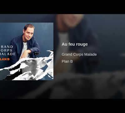 Grand Corps Malade - Au feu rouge; Lyrics, Paroles, Traduction, Vidéo Officielle | Worldzik