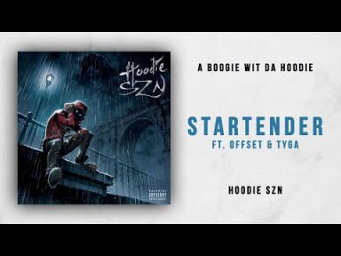 "A BOOGIE WIT DA HOODIE; ""Startender"" (featuring Offset and Tyga); Lyrics, Paroles, Traduction, Music, Vidéo Officielle   Worldzik"