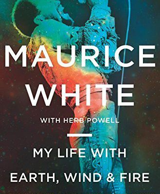 My life with Earth Wind and Fire , autobiographie de Maurice White