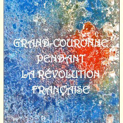 EN 2017, LA PARUTION DU MANUSCRIT DE RENÉ LEFEBVRE : GRAND-COURONNE PENDANT LA RÉVOLUTION