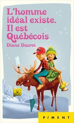 Diane Ducret - L'homme idéal existe. Il est québécois (Avis)