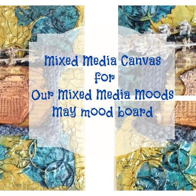 Canvas Our Mixed Media Moods Challenge May mood board - Video tutorial