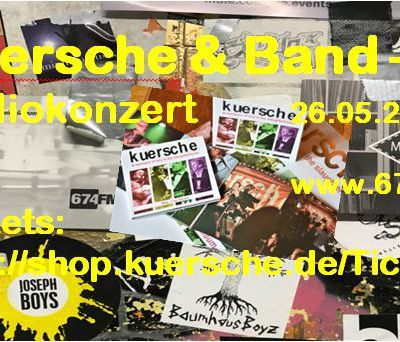 KUERSCHE & BAND - DAS RADIOKONZERT 26.05.2018 - www.674.fm TICKET SALE NOW!!!!