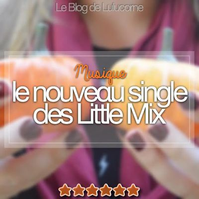 Shout Out To My Ex : le nouveau single des Little Mix ! 🎤