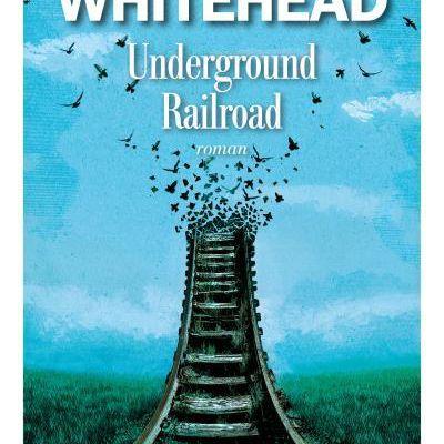 Colson Whitehead, Underground Railroad, roman traduit de l'américain par Serge Chauvain, 390 pages, Albin Michel, août 2017, 22,90€ ***