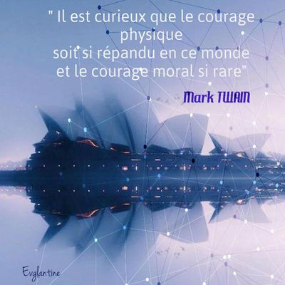 Le Courage, parole de Mark TWAIN