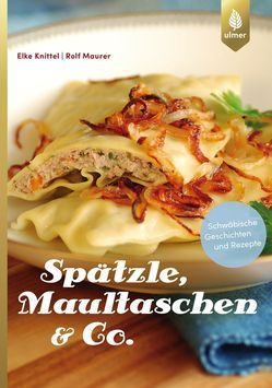 Spätzle, Maultaschen & Co.