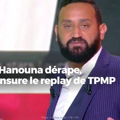 Cyril Hanouna dérape, C8 censure le replay de TPMP (vidéo) #TPMP