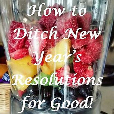 Ditching New Year's Resolutions for Life Resolutions, Part One