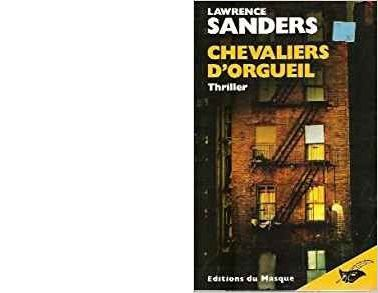 Lawrence SANDERS : Chevaliers d'orgueil