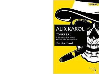 Alix KAROL : En tout bien toute horreur & Assassin pour tout le monde.
