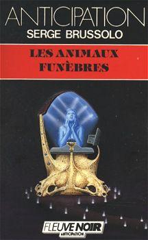 Serge BRUSSOLO : Les animaux funèbres.