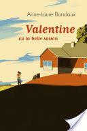 J'ai lu pour vous : Valentine ou la belle saison Anne-Laure Bondoux