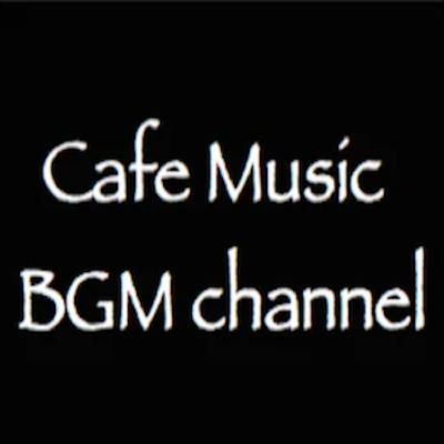 [YouTube] Cafe Music BGM Channel