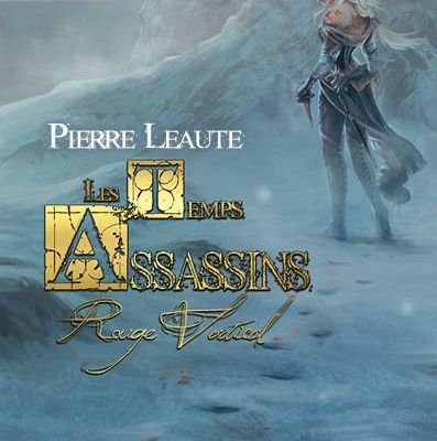 Les temps assassins T1 de Pierre Leaute