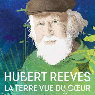 HUBERT REEVES LA TERRE VUE DU COEUR  Mardi 26 juin à 20h30