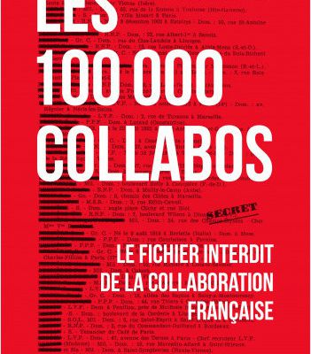 Les 100 000 collabos : Le fichier interdit de la collaboration française