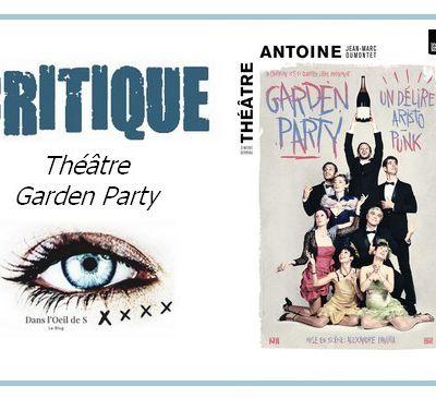 👁️ Critique Théâtre - Garden Party
