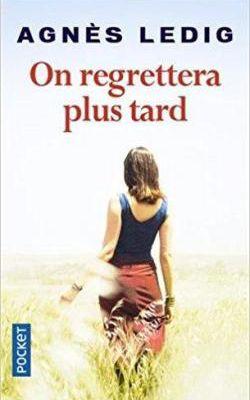 """Un joli roman feel good : """"On regrettera plus tard"""" d'Agnès Ledig..."""