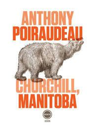 """Churchill, Manitoba"" de Anthony Poiraudeau"