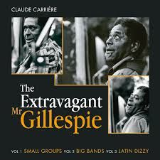 CLAUDE CARRIERE THE EXTRAVAGANT MISTER GILLESPIE