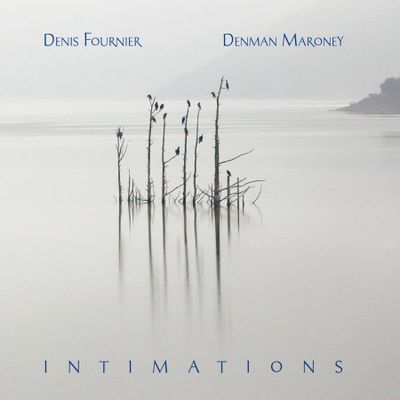 INTIMATIONS   Denis FOURNIER / Denman MARONEY