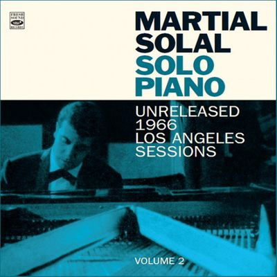 MARTIAL SOLAL «Solo piano, Unreleased 1966 Los Angeles Sessions, volume 2»