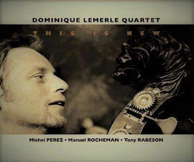 DOMINIQUE LEMERLE QUARTET «This Is New»