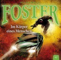Foster – 07: Im Körper eines Menschen (Hörspiel von Oliver Döring)
