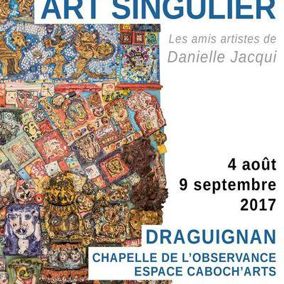 """l'exposition art singulier   """"Les  amis de Danielle Jacqui """""""